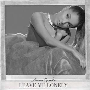 Baixar Ariana Grande-Leave Me Lonely (feat. Macy Gray) (Live) [Single]