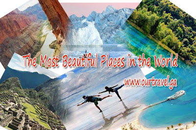 6 of the Most Beautiful Places in the World