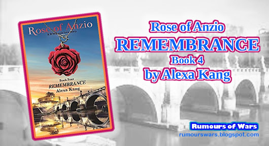 Book REview: Rose of Anzio #4 REMEMBRANCE by Alexa Kang