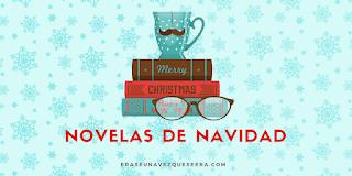 http://www.eraseunavezqueseera.com/2013/11/25/novelas-navidenas/
