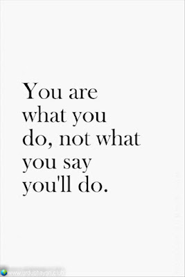 Your Are,  What You Do  Not What  You Say  You'll Do..!!  #Inspirationalquotes #motivationalquotes  #quotes