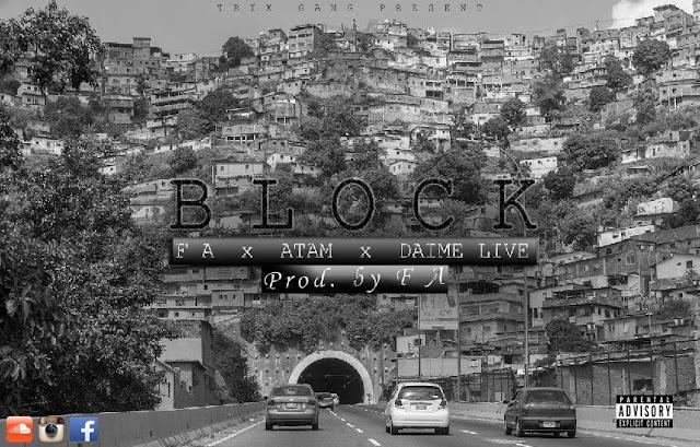 BLOCK by: F A x ATAM x Daime Live [Prod F A]