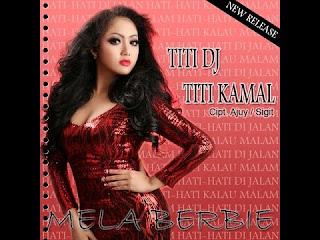 Mela Berbie - Titi DJ Titi Kamal