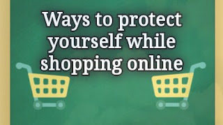Ways to protect yourself while shopping online.