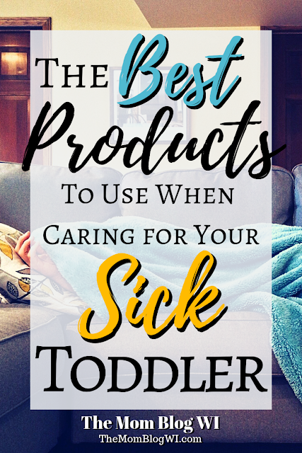 The Best Products to Use When Caring for Your Sick Toddler | The Mom Blog WI | How to Get Your Family Through the rest of Cold & Flu Season #Parenting #Toddlers #Family #Love