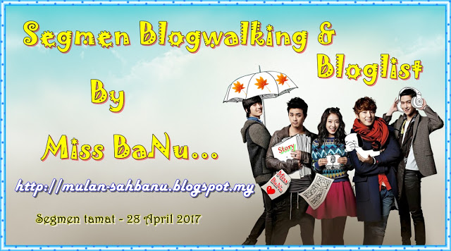 Segmen Blogwalking & Bloglist By Miss BaNu