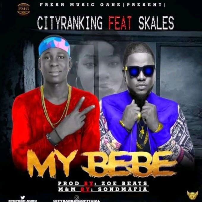 [Music] : Cityranking - My Bebe Feat. Skales