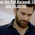 Seriali Me Fal Episodi 1379 (22.10.2018)