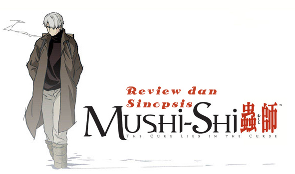 Review + Sinopsis Anime Mushishi