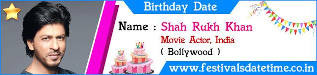 Shah Rukh Khan Birthday Date