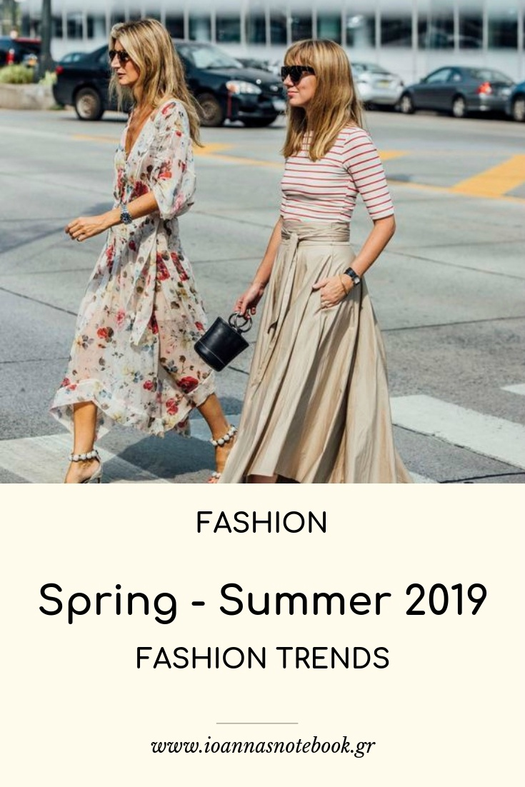Spring-Summer 2019 Fashion Trends - Everything you need to know about the trends that are going to dominate your Spring-Summer closet | Ioanna's Notebook