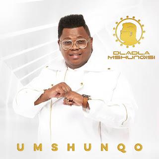 Dladla Mshunqisi – Umshunqo (Album)