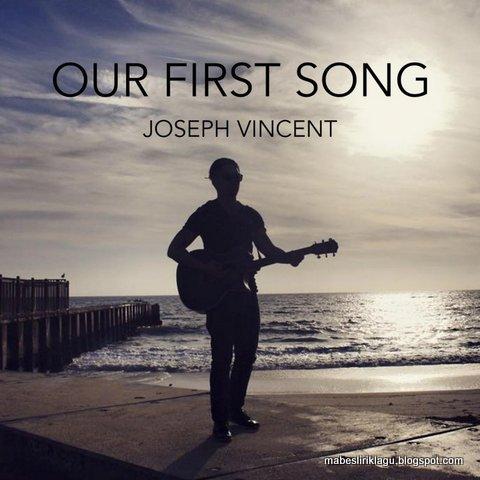 Joseph Vincent - Our First Song Lyrics