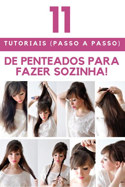 tutoriais de penteados faceis para fazer sozinha