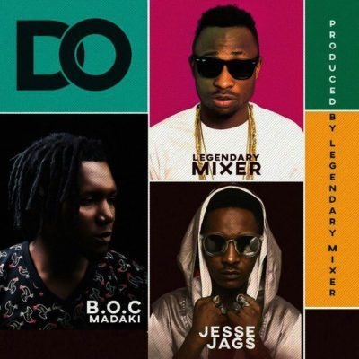 Legendary mixer ft B.O.C & Jesse Jagz -DO