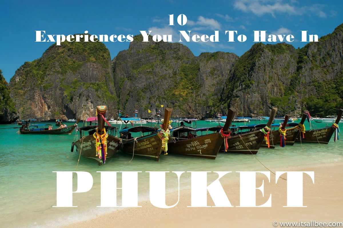 Visiting Thailand | 10 Experiences You Need To Have In Phuket