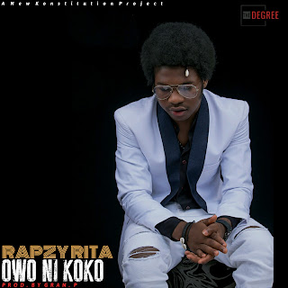 Music: Rapzy Rita - Owo Ni Koko (Prod. By Gran. P)