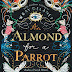 Blog Tour: An Almond for a Parrot by Wray Delaney