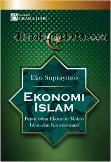 Ekonomi Islam; Pendekatan Ekonomi Makro Islam dan Konvensional