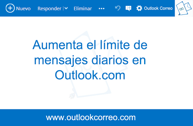 Aumenta el límite de mensajes que puedes enviar diariamente en Outlook.com