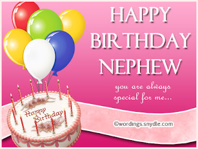 Happy Birthday wishes for nephew: happy birthday nephew you are always special for me