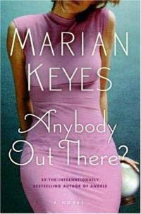 ¿Hay alguien ahi fuera?-  Marian Keyes