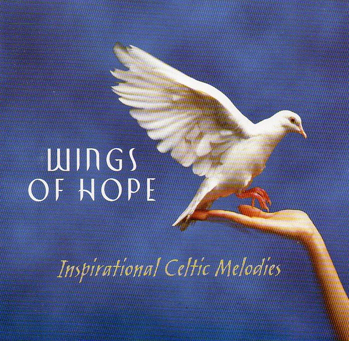 Wings Of Hope - Inspirational Celtic Melodies (2005) - Celtic Expressions Of Worship