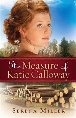 The Measure of Katie Calloway by Serena Miller