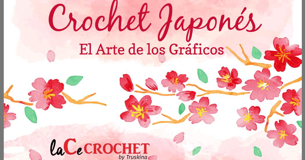CROCHET JAPONÉS: El Arte de los Gráficos - laCeCROCHET