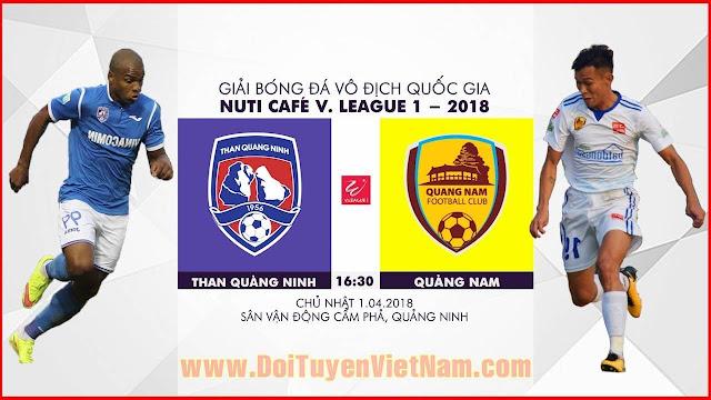 TRỰC TIẾP | Than Quảng Ninh vs Quảng Nam | Vòng 4 Nuti Cafe V.League 2018