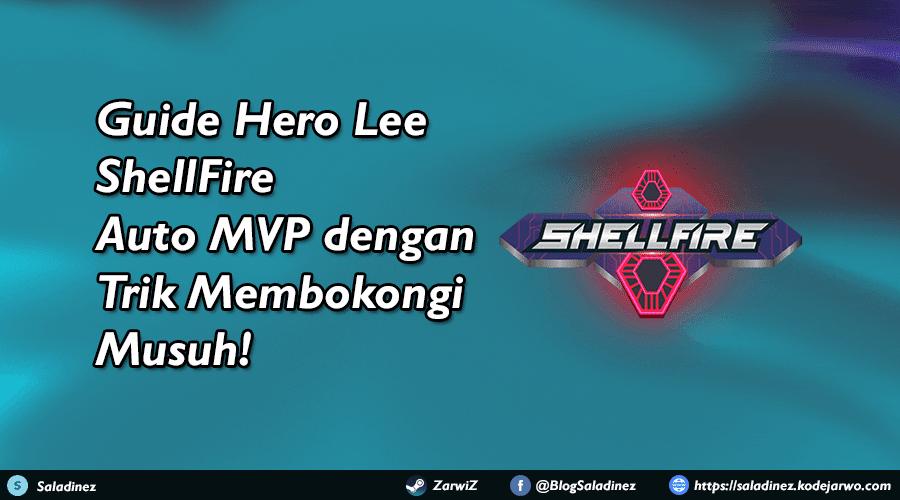 Guide Hero Lee ShellFire: Auto MVP dengan Trik Membokongi Musuh!