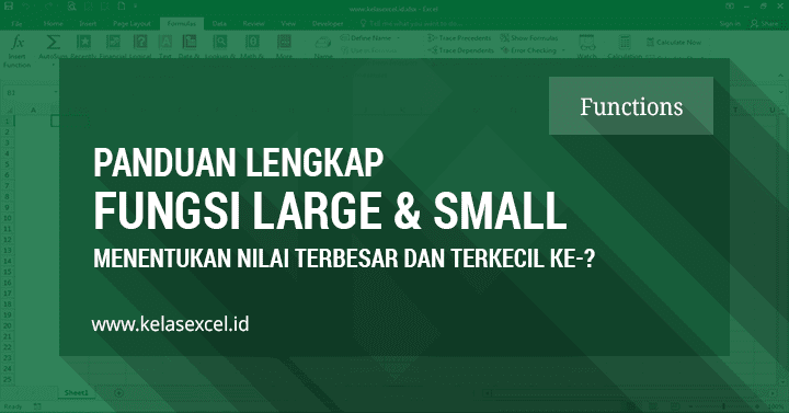 Fungsi LARGE dan SMALL, Rumus Mencari Nilai Terbesar dan Terkecil Ke-n di Excel
