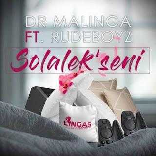 Dr Malinga Feat. Rudeboyz – Solalek'seni