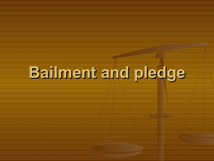Bailment And Pledge Business Law Bbs 2nd Year