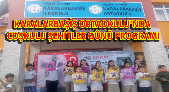 Karalarbasis Ortaokulu'nda Coskulu Sehitler Gunu Programi