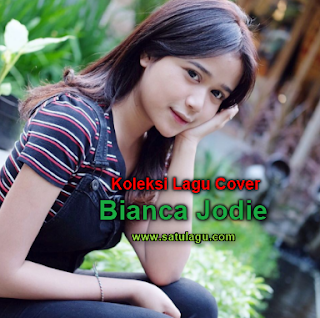 Download Lagu Cover Bianca Jodie Full Album Mp3 Terlengkap