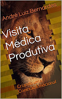 eBook: Visita Médica Produtiva: Criando uma Conexão Emocional - André Luiz Bernardes