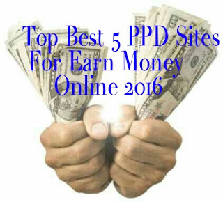 top-5-ppd-sites, PPD-sites-se-paise-kaise-kamate-hai, Top Best 5 PPD Sites For Earn Money Online 2016