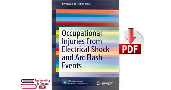 Occupational Injuries From Electrical Shock and Arc Flash Events.