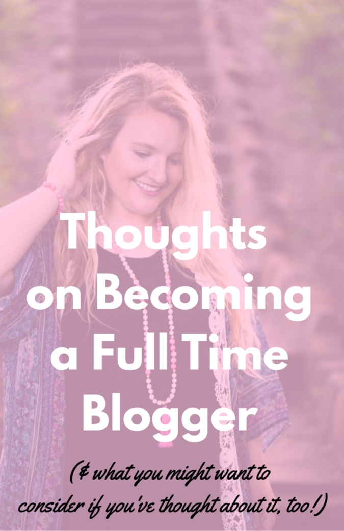 Thoughts on Becoming a Full Time Blogger