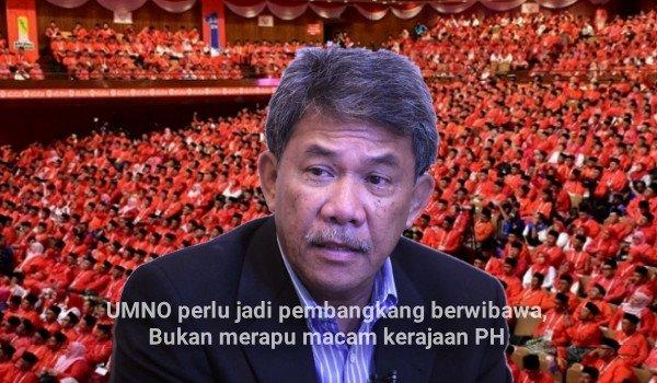 UMNO perlu jadi pembangkang berwibawa, bukan merapu macam Kerajaan PH