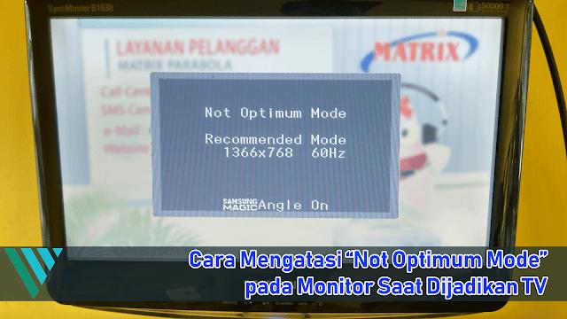"""Cara Mengatasi """"Not Optimum Mode"""" pada Monitor yang Dijadikan TV"""