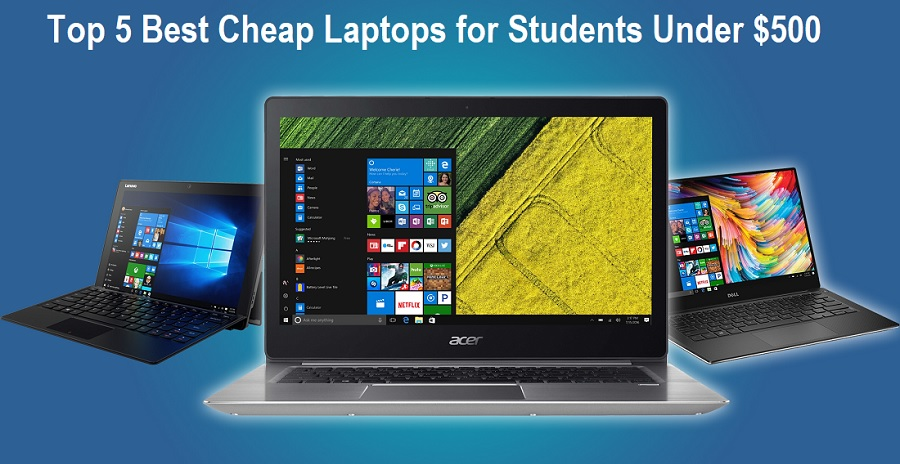 Top 5 Best Cheap Laptops for Students Under $500 USD