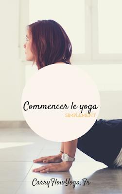 yoga guide commencer le yoga simplement