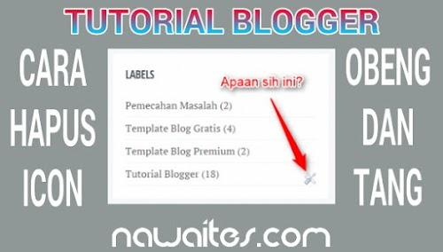 Cara Menghilangkan Icon Obeng Dan Tang Di Blogger 100% Work