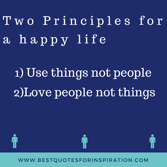 Two-Principles-for-a-happy-life-Use-things-not-people-Love-people-not-things