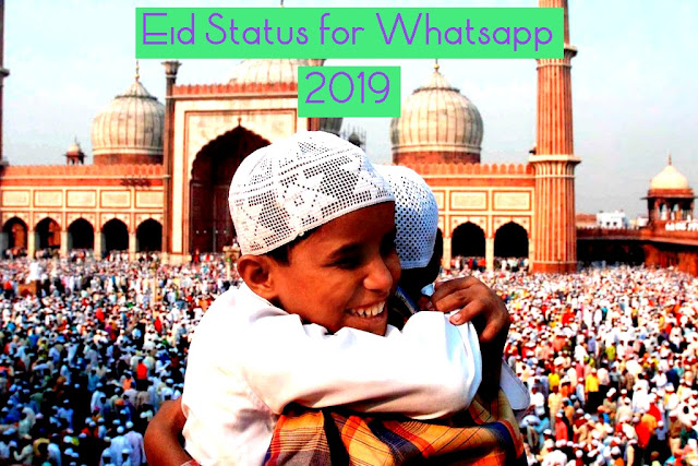 Eid Status for Whatsapp 2019 Eid Mubarak Wishes Quotes 2019