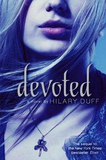 RESENHA: Devoted (Devoção) #2 - Hillary Duff - Trilogia Elixir