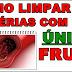 Como limpar ou desobstruir as artérias com uma única fruta