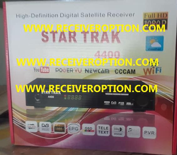 STAR TRACK 4400 HD RECEIVER AUTO ROLL POWERVU KEY NEW SOFTWARE